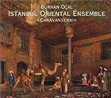 Caravanserai - Istanbul Oriental Ensemble