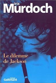 Le dilemme de Jackson par Iris Murdoch
