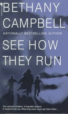 See How They Run, Bethany Campbell