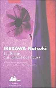 La soeur qui portait des fleurs par Natsuki Ikezawa