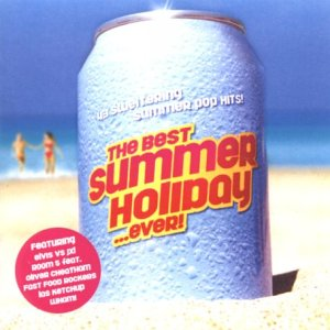 The Best Summer Holiday...Ever by Various Artists: Amazon.co.uk: Music