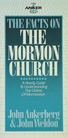 The Facts on the Mormon Church (Anker Series), John Ankerberg, John Weldon