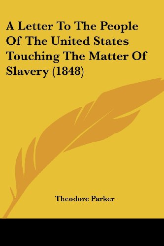 A Letter to the People of the United States Touching the Matter of Slavery (1848)