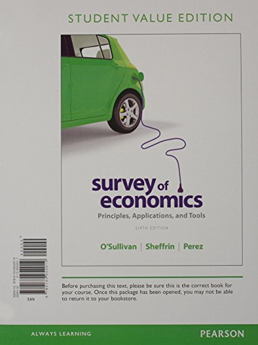 Survey of Economics: Principles, Applications and Tools, Student Value Edition (6th Edition)