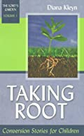 Taking Root: Conversion Stories for Children by Diana Kleyn