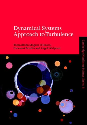Dynamical Systems Approach to Turbulence (Cambridge Nonlinear Science Series), by Tomas Bohr, Mogens H. Jensen, Giovanni Paladin, Angelo V