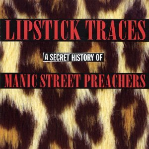 Manic Street Preachers Lipstick Traces (A Secret History Of Man lyrics