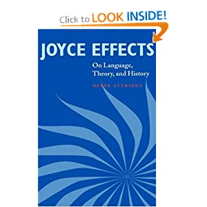 Joyce Effects: On Language, Theory, and History Derek Attridge