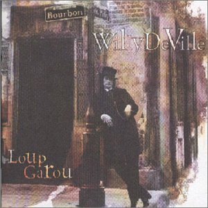 Willy Deville - Loup Garou - Zortam Music