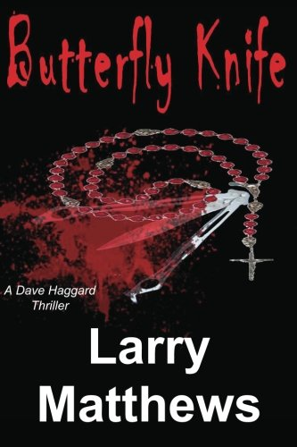 Butterfly Knife: A Dave Haggard Thriller