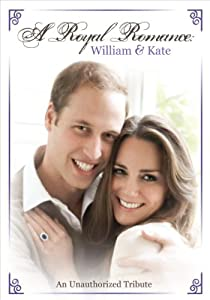 A Royal Romance: William & Kate