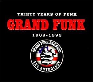 Grand Funk Railroad - Thirty Years of Funk 1969-1999 - Zortam Music