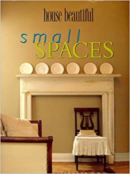 House Beautiful Small Spaces Stunning Of House Beautiful Small Spaces: Christine Pittel: 9780688150952: Amazon  Images