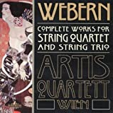 Webern: Complete Works for String Quartet and String Trio