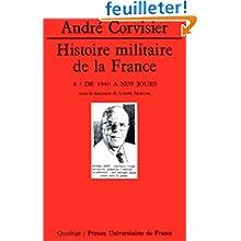 Histoire militaire de la France, tome 4 : De 1940 à nos jours