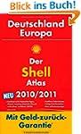 Der Shell Atlas 2010/2011 Deutschland...