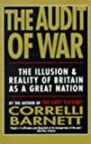 The Audit of War: The Illusion and Reality of Britain As a Great Nation (033034790X) by Barnett, Correlli