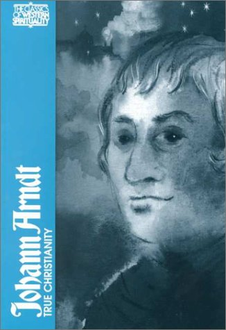 Johann Arndt: True Christianity (Classics of Western Spirituality), PETER ERB