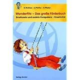 Wunderfitz - Das große Förderbuch: Emotionale und soziale Kompetenz - Kreativität