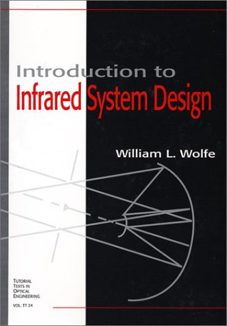 Introduction To Infrared System Design (Spie Tutorial Texts In Optical Engineering Vol. Tt24)
