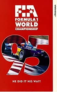 Fia Formula 1 World Championship: 1995 - He Did It His Way [VHS]