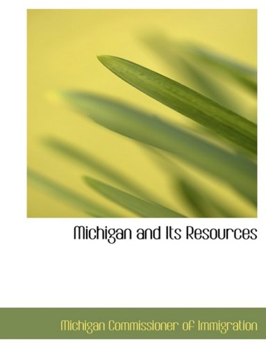 Michigan and Its Resources (Large Print Edition)