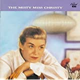 The Misty Miss Christy ~ June Christy