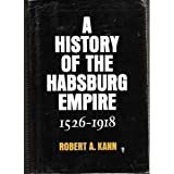 img - for A History of the Habsburg Empire, 1526-1918 book / textbook / text book