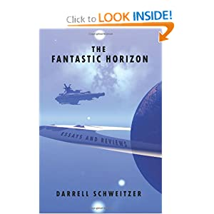 The Fantastic Horizon: Essays and Reviews by Darrell Schweitzer