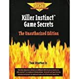 Killer Instinct Game Secrets: The Unauthorized Edition (Prima's Secrets of the Games) (0761501517) by Demaria, Rusel