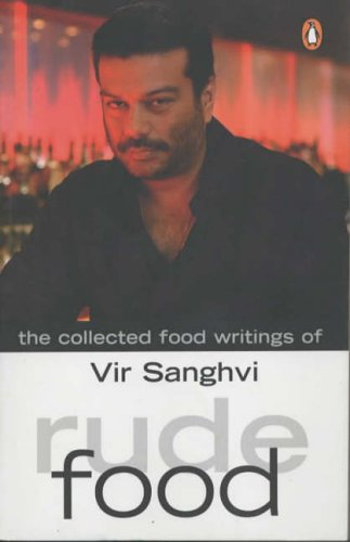 Rude Food: The Collected Food Writings of Vir Sanghvi
