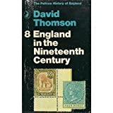 England in the Nineteenth Century (1815-1914) [Volume 8 of The Pelican History of England] (0140201971) by Thomson, David
