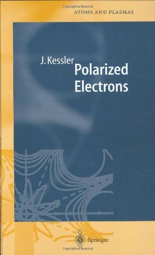 Polarized Electrons (Springer Series On Atomic, Optical, And Plasma Physics)