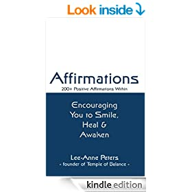Affirmations: Encouraging you to smile, heal & awaken. 200+ positive affirmations within.