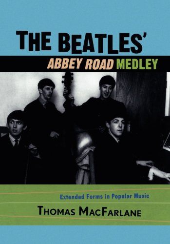 Beatles' Abbey Road Medley: Extended Forms in Popular Music