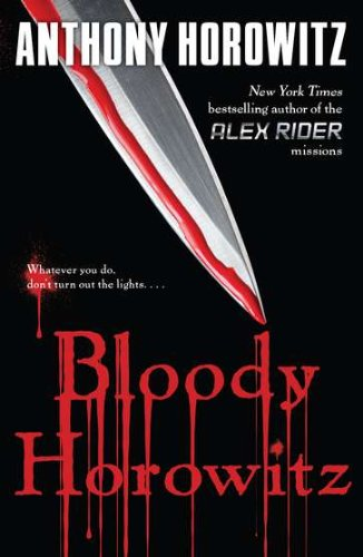 Bloody Horowitz (Alex Rider Adventures), by Anthony Horowitz