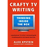 Crafty TV Writing: Thinking Inside the Boxby Alex Epstein