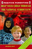 Help Your Child Through the National Curriculum Pb (Positive Parenting)