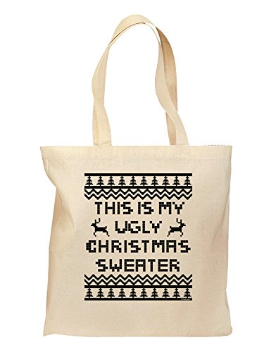 This Is My Ugly Christmas Sweater Grocery Tote Bag - Natural