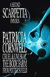 A Second Scarpetta Omnibus: Cruel and Unusual; The Body Farm; From Potter's Field