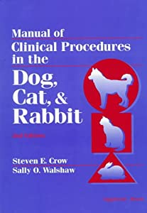 Manual Of Clinical Procedures In The Dog Cat Rabbit from Lippincott Williams & Wilkins