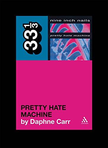 Nine Inch Nails' Pretty Hate Machine (33 1/3)