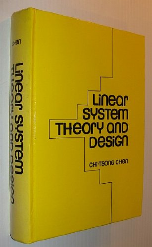 Linear System Theory And Design (Hrw Series In Electrical And Computer Engineering)