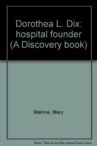 dorothea-l-dix-hospital-founder-a-discovery-book