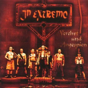 IN EXTREMO - Verehrt Und Angespien (Worshipped & Spat At) - Zortam Music