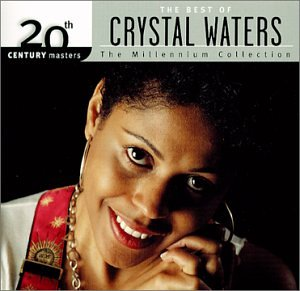 Crystal Waters - The Best Of Crystal Waters: 20th Century Masters - The Millennium Collection - Zortam Music
