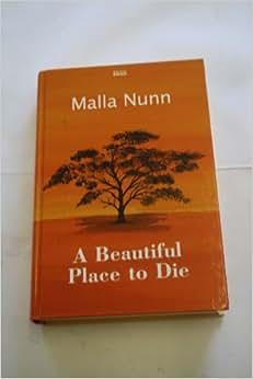 A Beautiful Place To Die Malla Nunn 9780753184509 Books