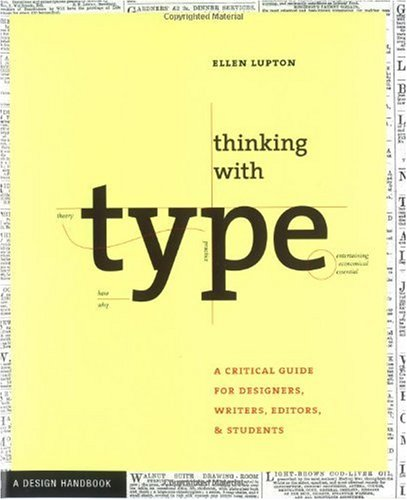Thinking with Type: A Critical Guide for Designers, Writers, Editors, & Students (Design Briefs)