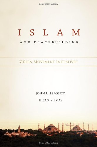 Islam and Peacebuilding: Gulen Movement Initiatives