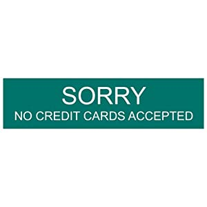 Amazoncom sorry no credit cards accepted engraved sign for Credit card for small business with no credit